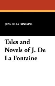 Tales and Novels of J. De La Fontaine