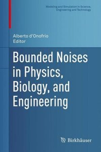 Bounded Noises in Physics, Biology, and Engineering