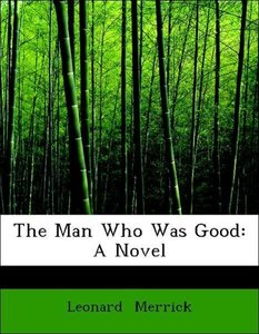 The Man Who Was Good: A Novel
