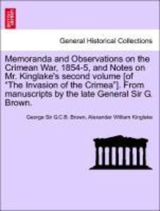 Memoranda and Observations on the Crimean War, 1854-5, and Notes