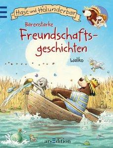 Hase & Holunderbär: Bärenstarke Freundschaftsgeschichten