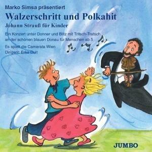Walzerschritt und Polkahit. Johann Strauß für Kinder. CD