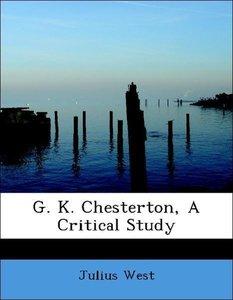 G. K. Chesterton, A Critical Study