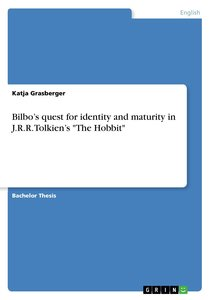 """Bilbo\'s quest for identity and maturity in J.R.R. Tolkien\'s \"""""""