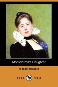 Montezuma's Daughter (Dodo Press)