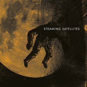 Steaming Satellites (Limited 2LP+MP3/180g)