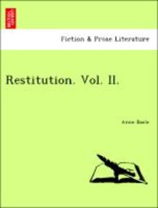 Restitution. Vol. II.