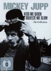 Kiss Me Quick, Squeeze Me Slow - The Collection