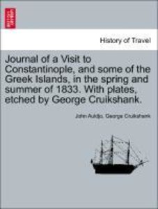 Journal of a Visit to Constantinople, and some of the Greek Isla