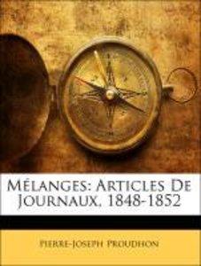 Mélanges: Articles De Journaux, 1848-1852
