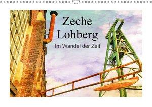 Zeche Lohberg - Im Wandel der Zeit (Wandkalender 2017 DIN A3 que