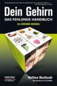 Dein Gehirn - Das fehlende Handbuch
