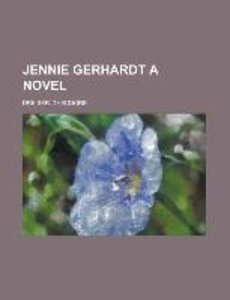 Jennie Gerhardt A Novel