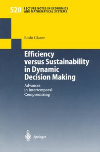 Efficiency versus Sustainability in Dynamic Decision Making