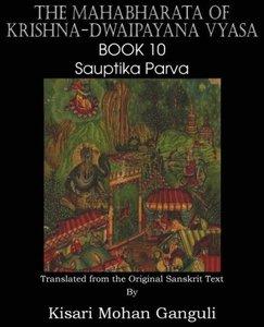 The Mahabharata of Krishna-Dwaipayana Vyasa Book 10 Sauptika Par