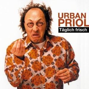 Priol: Täglich Frisch/CD
