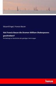 Hat Francis Bacon die Dramen William Shakespeares geschrieben?