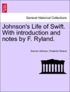 Johnson's Life of Swift. With introduction and notes by F. Rylan