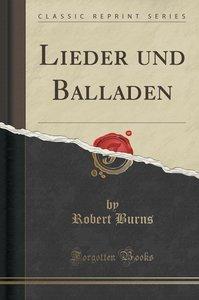 Lieder und Balladen (Classic Reprint)
