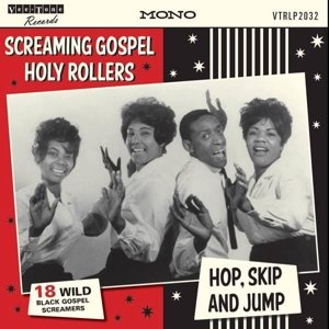 Screaming Gospel Holy Rollers Hop,
