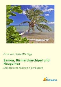 Samoa, Bismarckarchipel und Neuguinea