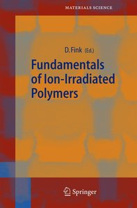 Fundamentals of Ion-Irradiated Polymers