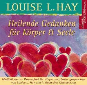Heilende Gedanken für Körper und Seele. CD