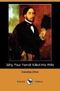 WHY PAUL FERROLL KILLED HIS WI
