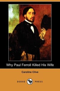 WHY PAUL FERROLL KILLED HIS WI