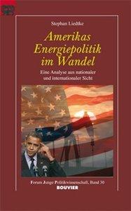 Amerikas Energiepolitik im Wandel