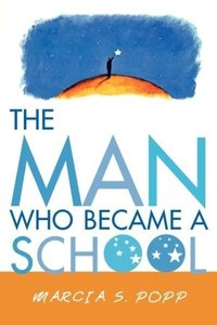 The Man Who Became a School