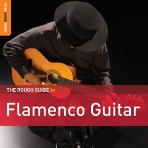 Rough Guide: Flamenco Guitar (+