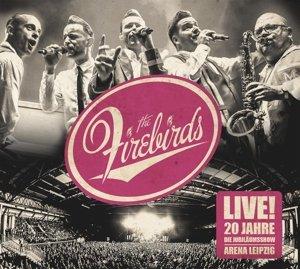 Live! 20 Jahre Firebirds-Die Jubiläumsshow