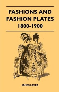 Fashions and Fashion Plates 1800-1900