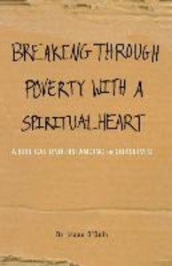 Breaking Through Poverty with a Spiritual Heart