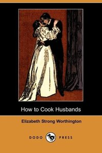 How to Cook Husbands (Dodo Press)