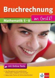 Bruchrechnung im Griff/Mathematik 5-8