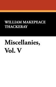 Miscellanies, Vol. V