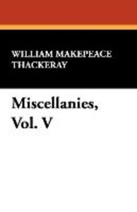 Miscellanies, Vol. V