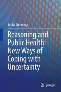 Reasoning and Public Health: New Ways of Coping with Uncertainty