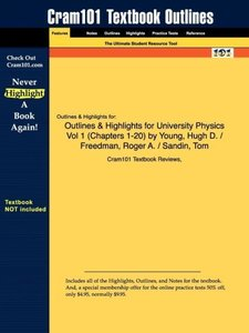 Outlines & Highlights for University Physics, Volume 1 by Hugh D