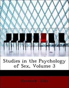 Studies in the Psychology of Sex, Volume 3