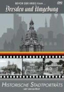 Dresden und Umgebung - Bevor der Krieg kam