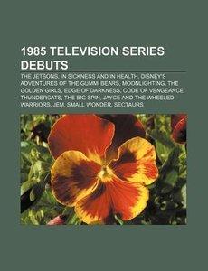 1985 television series debuts
