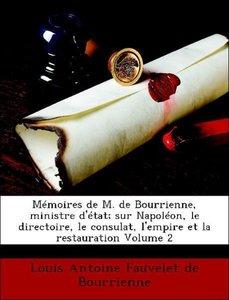 Mémoires de M. de Bourrienne, ministre d'état; sur Napoléon, le