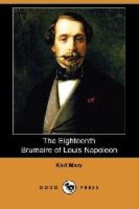 The Eighteenth Brumaire of Louis Napoleon (Dodo Press)