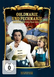 Goldmarie und Pechmarie - Das Märchen von Frau Holle