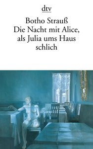 Die Nacht mit Alice, als Julia ums Haus schlich