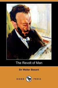 The Revolt of Man (Dodo Press)