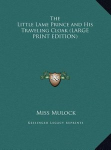 The Little Lame Prince and His Traveling Cloak (LARGE PRINT EDIT